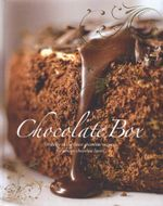 Chocolate Box : Indulge in the finest chocolate recipes for serious chocolate lovers