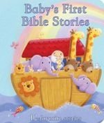 Baby's First Bible Stories : First Padded - Rachel Elliot