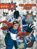 Generator Rex Colouring Book : 24 Pages of Cool Colouring!