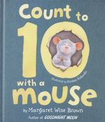 Count to 10 with a Mouse - Margaret Wise Brown