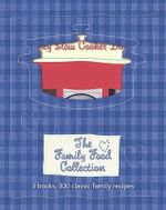 Family Food Collection (3 Books) : 300 Classic Family Recipes - Parragon