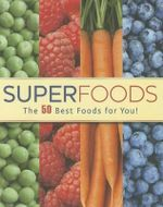Superfoods : The 50 Best Foods for You! - Clive Streeter