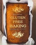 Gluten Free Baking - Noel Murphy
