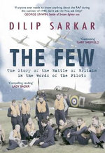 The Few : The Story of the Battle of Britain in the Words of the Pilots - Dilip Sarkar