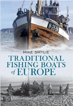 Traditional Fishing Boats of Europe - Mike Smylie