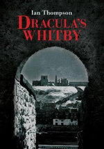Dracula's Whitby - Ian Thompson