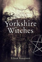 Yorkshire Witches - Eileen Rennison
