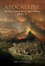 Apocalypse : The Great Jewish Revolt Against Rome AD 66-73 - Neil Faulkner
