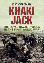 Khaki Jack : The Royal Naval Division in the First World War - Ernie Coleman