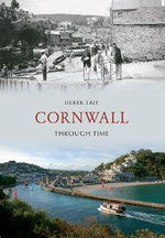 Cornwall Through Time - Derek Tait