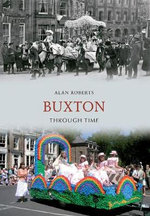 Buxton Through Time - Alan Roberts
