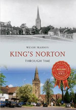 King's Norton Through Time - Wendy Pearson