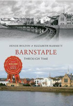 Barnstaple Through Time - Elizabeth Hammett