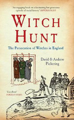 Witch Hunt : The Persecution of Witches in England - David Pickering