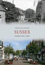 Sussex Through Time : From the Yorkshire Post Picture Archives - Douglas D'Enno
