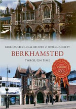 Berkhamsted Through Time - Berkhamsted Local History & Museum Society