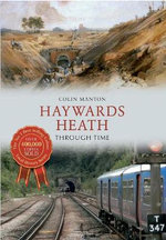 Haywards Heath Through Time - Colin Manton