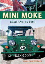 Mini Moke : Small Car, Big Fun - John Christopher