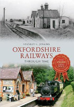 Oxfordshire Railways Through Time - Stanley C. Jenkins