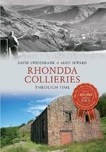 Rhondda Collieries : Through Time - David Swindenbank