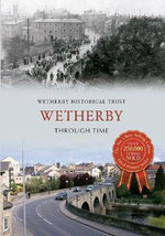 Wetherby : Through Time - Wetherby Historical Trust