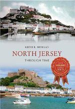 North Jersey Through Time - Keith E. Morgan