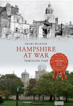 Hampshire at War Through Time - Henry Buckton