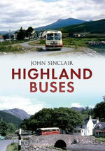Highland Buses : From Oban to Inverness - Sinclair John