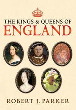 The Kings and Queens of England - Robert J. Parker