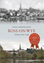 Ross-on-Wye Through Time : Through Time - Emma Cheshire-Jones