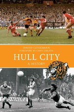 Hull City FC a History : A History - David Goodman