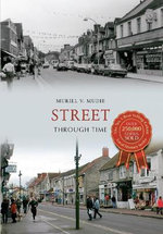 Street : Through Time - Muriel V. Mudie