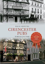 Cirencester Pubs : Through Time - Philip Griffiths