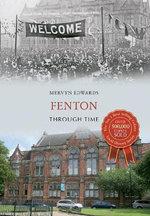 Fenton Through Time - Mervyn Edwards