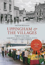 Uppingham & the Villages : Barrowden, Belton, Edith Weston, Ketton North & South Luffenham - Trevor Hickman