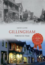 Gillingham Through Time - David J. Lloyd