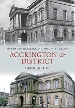 Accrington & District Through Time : Through Time - Hyndburn Heritage & Community