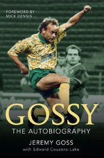 Gossy the Autobiography - Jeremy Goss