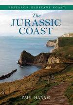 The Jurassic Coast : Britain's Heritage Coast - Paul Harris