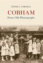 Cobham : from Old Photographs - Peter F. Cornell