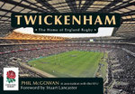 Twickenham : The Home of English Rugby - Phil McGowan