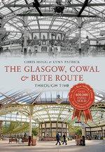 The Glasgow, Cowal & Bute Route Through Time - Chris Hogg