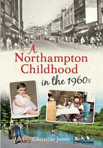 A Northampton Childhood in the 1960s - Christine Jones
