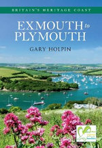 Exmouth to Plymouth Britain's Heritage Coast : Britains Heritage C - Gary Holpin