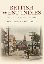 British West Indies : The Postcard Collection - Nigel Sadler