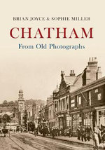 Chatham from Old Photographs - Brian Joyce