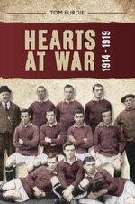 Hearts at War 1914-1919 - Tom Purdie