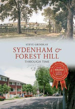 Sydenham and Forest Hill Through Time - Steve Grindlay