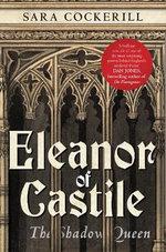 Eleanor of Castile : The Shadow Queen - Sara Cockerill