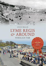 Lyme Regis & Around Through Time - Steve Wallis